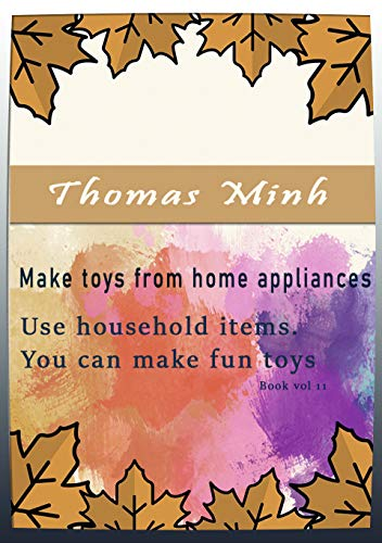 Make toys from home appliances: ...