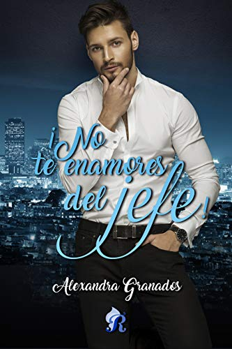 No te enamores del jefe – Alexandra Granados (Rom)  51UyZ58UDqL