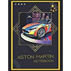 Aston Martin Notebook: A Large Notebook/Composition/Journal Book with Over 120 College Lined Pages - Great Gift for a Close Friend or a Family