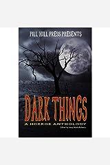 Dark Things Kindle Edition