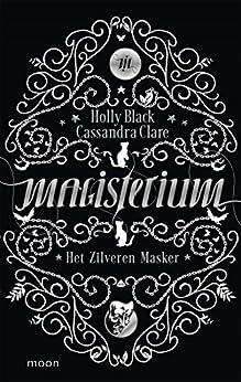 Magisterium boek 4 - Het Zilveren Masker van [Holly Black, Cassandra Clare, Merel Leene]