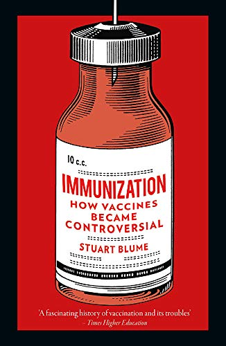 Immunization: How Vaccines Became Controversial by [Stuart Blume]