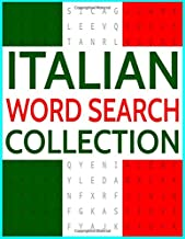 Italian Word Search Collection: 100 Italian Language Wordsearch Puzzles!