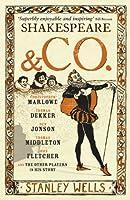 Shakespeare and Co: Christopher Marlowe Thomas Dekker Ben Jonjon Thomas Middleton