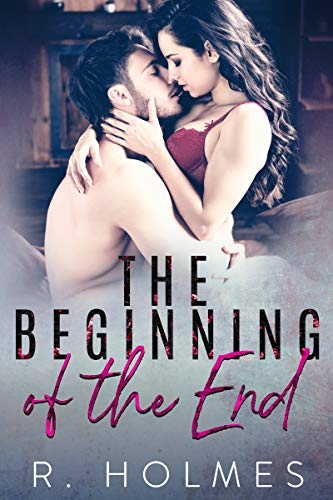The Beginning Of The End by [R Holmes]