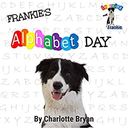 Frankie's Alphabet Day (Learning With Frankie Book 1) by [Charlotte Bryan]