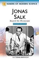 Jonas Salk: Beyond the Microscope (Makers of Modern Science)