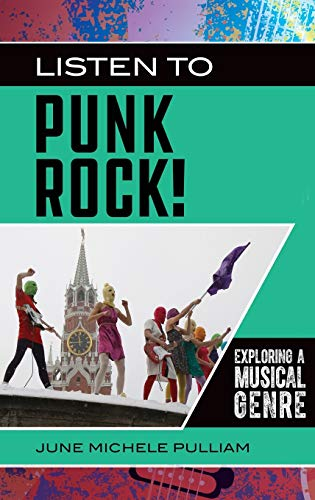 Listen to Punk Rock!: Exploring a Musical Genre (Exploring Musical Genres)