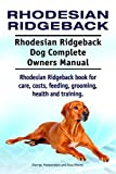 Rhodesian Ridgeback Dog. Rhodesian Ridgeback dog book for costs, care, feeding, grooming, training and health. Rhodesian Ridgeback dog Owners Manual. (English Edition)