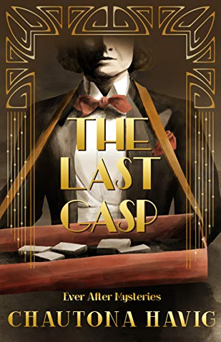 The Last Gasp (Ever After Mysteries Book 1) by [Chautona Havig]