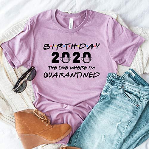 Birthday 2020 the one where im quarantined funny friends shirt quarantine birthday shirt social distancing bday top birthday gift