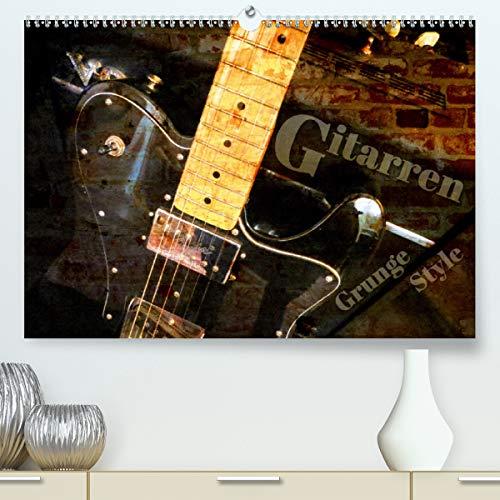 Gitarren - Grunge Style (Premium, hochwertiger DIN A2 Wandkalender 2021, Kunstdruck in Hochglanz)