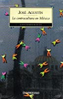 La contracultura en Mexico/ The Opposing Culture in Mexico 9700513939 Book Cover