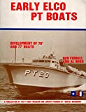 Early Elco PT Boats: Development of 70' and 77' Boats