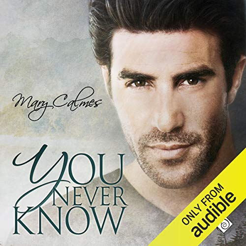 You Never Know Audiobook By Mary Calmes cover art