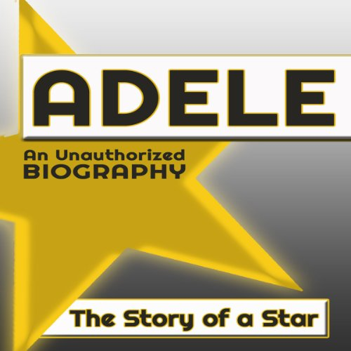 Adele: An Unauthorized Biography audiobook cover art