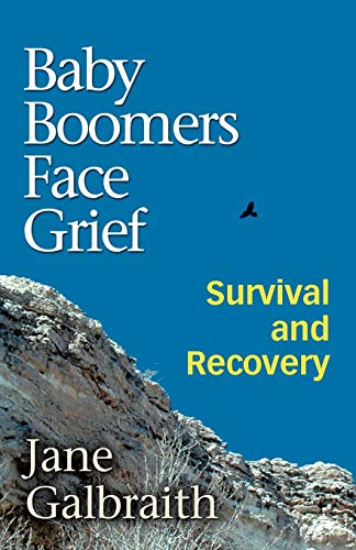 Book: Baby Boomers Face Grief - Survival and Recovery by Jane Galbraith