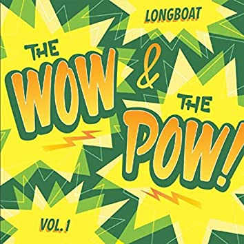 The Wow and the Pow! Vol. 1