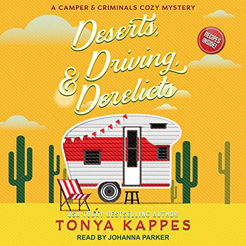 Deserts, Driving, & Derelicts: Camper and Criminals Cozy Mystery Series, Book 2