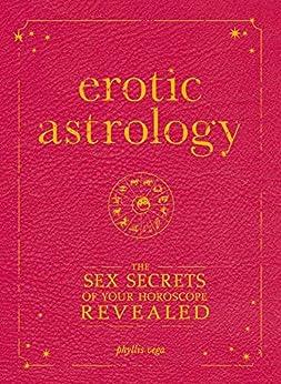 Erotic Astrology: The Sex Secrets of Your Horoscope Revealed by [Phyllis Vega]