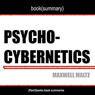 Book Summary of Psycho-Cybernetics by Maxwell Maltz cover art