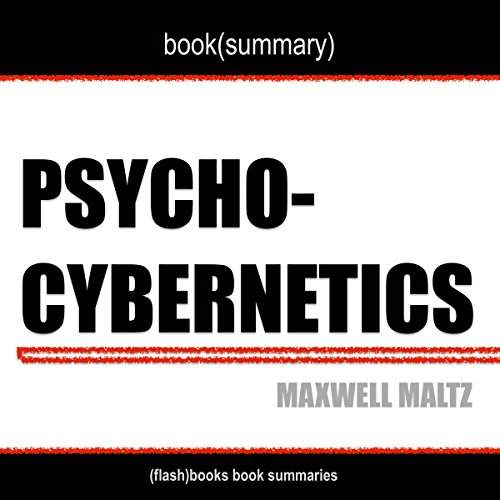 Book Summary of Psycho-Cybernetics by Maxwell Maltz audiobook cover art