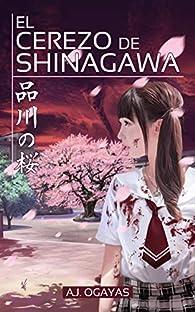 El cerezo de Shinagawa: Lo más aterrador no fue contemplar el fin del mundo. par A. J. Ogayas