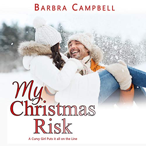 My Christmas Risk: A Curvy Girl Puts it All on the Line cover art