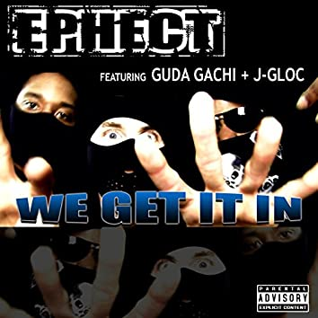 We Get It In (feat. Guda Gachi & J-Gloc)