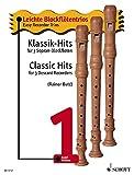 Klassik-Hits: 3 Sopran-Blockflöten. Spielpartitur. (Leichte Blockflötentrios)