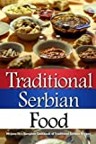 Traditional Serbian Food: Mirjana s Complete Cookbook of Traditional Serbian Recipes