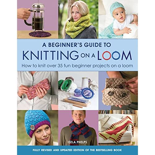 3cbbc79c592 A Beginner s Guide to Knitting on a Loom (New Edition)  How to knit