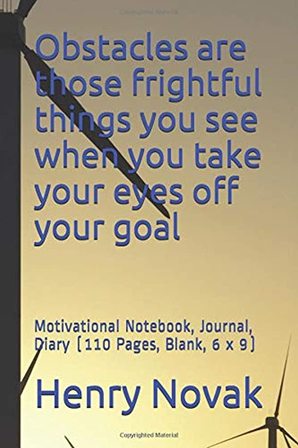 延ばす磁石運搬Obstacles are those frightful things you see when you take your eyes off your goal: Motivational Notebook, Journal, Diary (110 Pages, Blank, 6 x 9)