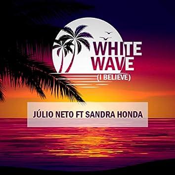 White Wave (I Believe) [feat. Sandra Honda]