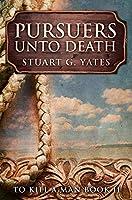 Pursuers Unto Death: Premium Hardcover Edition