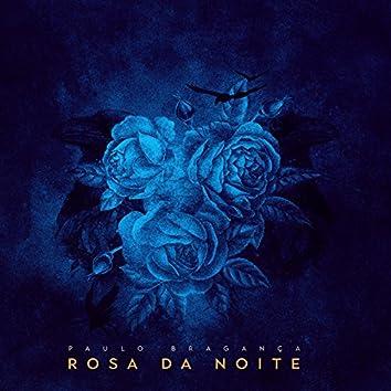 Rosa da Noite