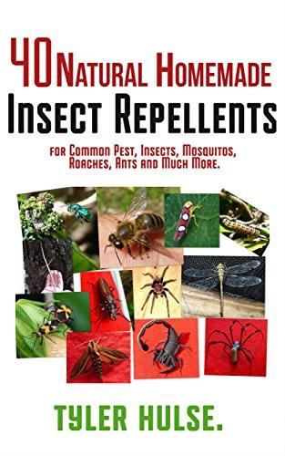 Zelfgemaakte insectenwerende middelen: 40 natuurlijke zelfgemaakte insectenwerende middelen voor muggen, mieren, vliegen, kakkerlakken en voorkomende plagen ... aromatherapie, Camping) (Dutch Edition)