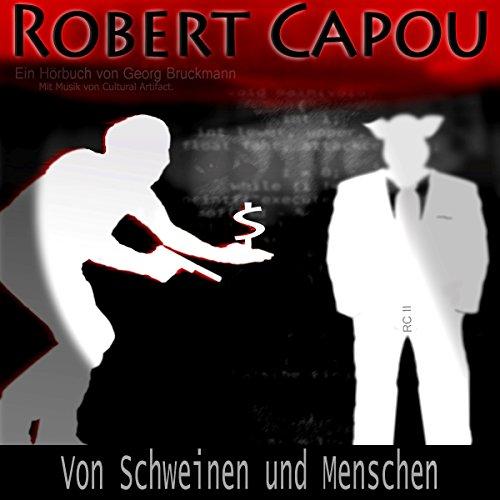 Von Schweinen und Menschen (Robert Capou 2) Titelbild