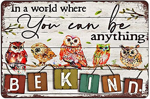 Rosefinch Stone Funny Tin Sign Owl in A World Where You Can Be Anything Be Kind Family bar Restaurant Cafe Wall Decoration Bathroom Garage Office Wall Decoration Wall Poster Retro 8X12 inch