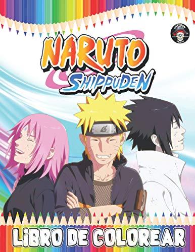 Naruto Shippuden Libro de Colorear: NARUTO Colorear para Niños, Adolescentes y Adultos + 100 Únicos Dibujos De Naruto Anime y Manga. (Alta-Calidad)