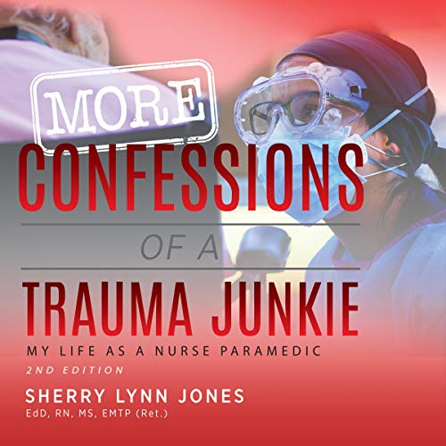More Confessions of a Trauma Junkie cover art