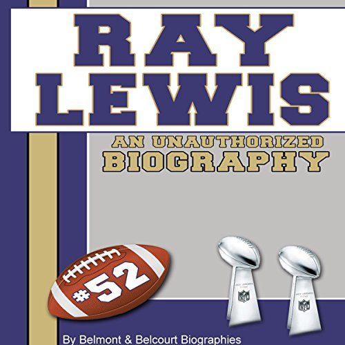 Ray Lewis: An Unauthorized Biography audiobook cover art