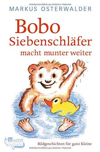 Bobo Siebenschläfer macht munter weiter: Geschichten für ganz Kleine (Bobo Siebenschläfer: Die Klassiker, Band 2)