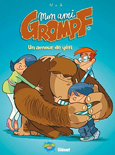 Mon Ami Grompf - Tome 10 : Un amour de yéti