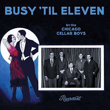 Chicago Cellar Boys - Busy 'til Eleven (2019) LEAK ALBUM
