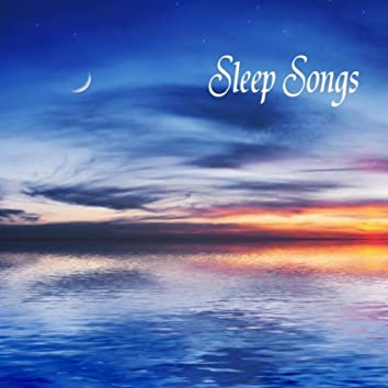 Sleep Songs: 101 Sleep Songs, Relaxation Music and Sleeping Sounds to Reduce Stress Level, Relaxing Sounds for Wellness, Positive Thinking and Relax, Healing Music for Meditation, Massage, Yoga, New Age Spirituality and Sleep Music Lullabies for all