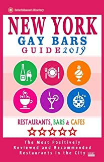 New York Gay bars 2019: Bars, Nightclubs, Music Venues and Adult Entertainment in NYC (Gay City Guide 2019)