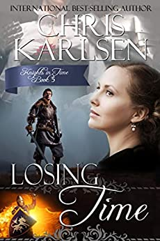 Losing Time (Knights in Time Book 5) by [Chris Karlsen]