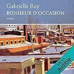 Bonheur D'Occasion                   Auteur(s):                                                                                                                                 Gabrielle Roy                               Narrateur(s):                                                                                                                                 Marie-Pierre Beausejour                      Durée: 14 h et 22 min     17 évaluations     Au global 3,7