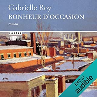 Bonheur D'Occasion                   Written by:                                                                                                                                 Gabrielle Roy                               Narrated by:                                                                                                                                 Marie-Pierre Beausejour                      Length: 14 hrs and 22 mins     20 ratings     Overall 3.7